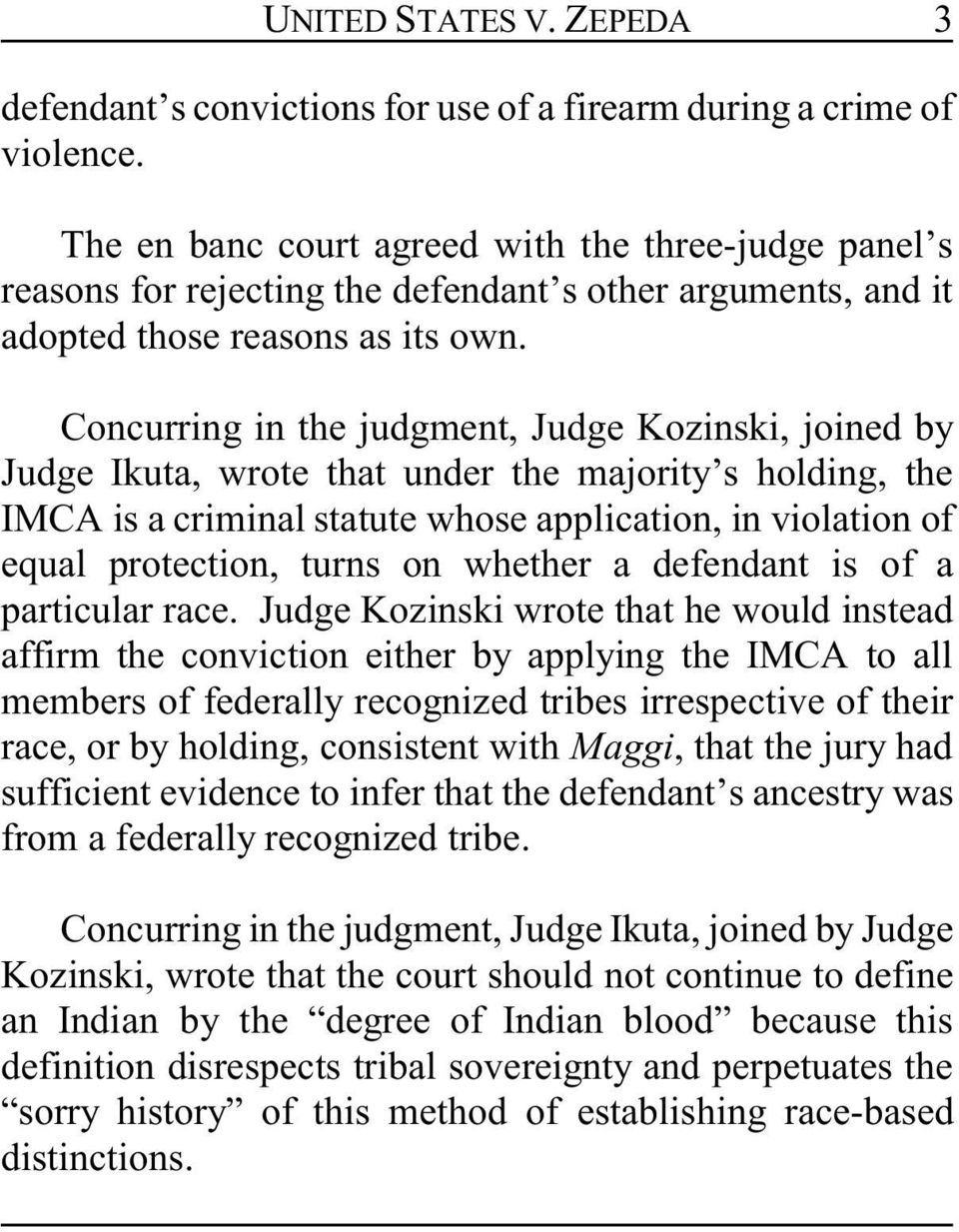 Concurring in the judgment, Judge Kozinski, joined by Judge Ikuta, wrote that under the majority s holding, the IMCA is a criminal statute whose application, in violation of equal protection, turns