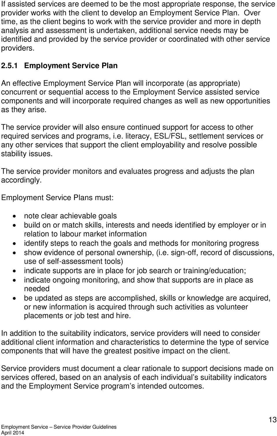 provider or coordinated with other service providers. 2.5.