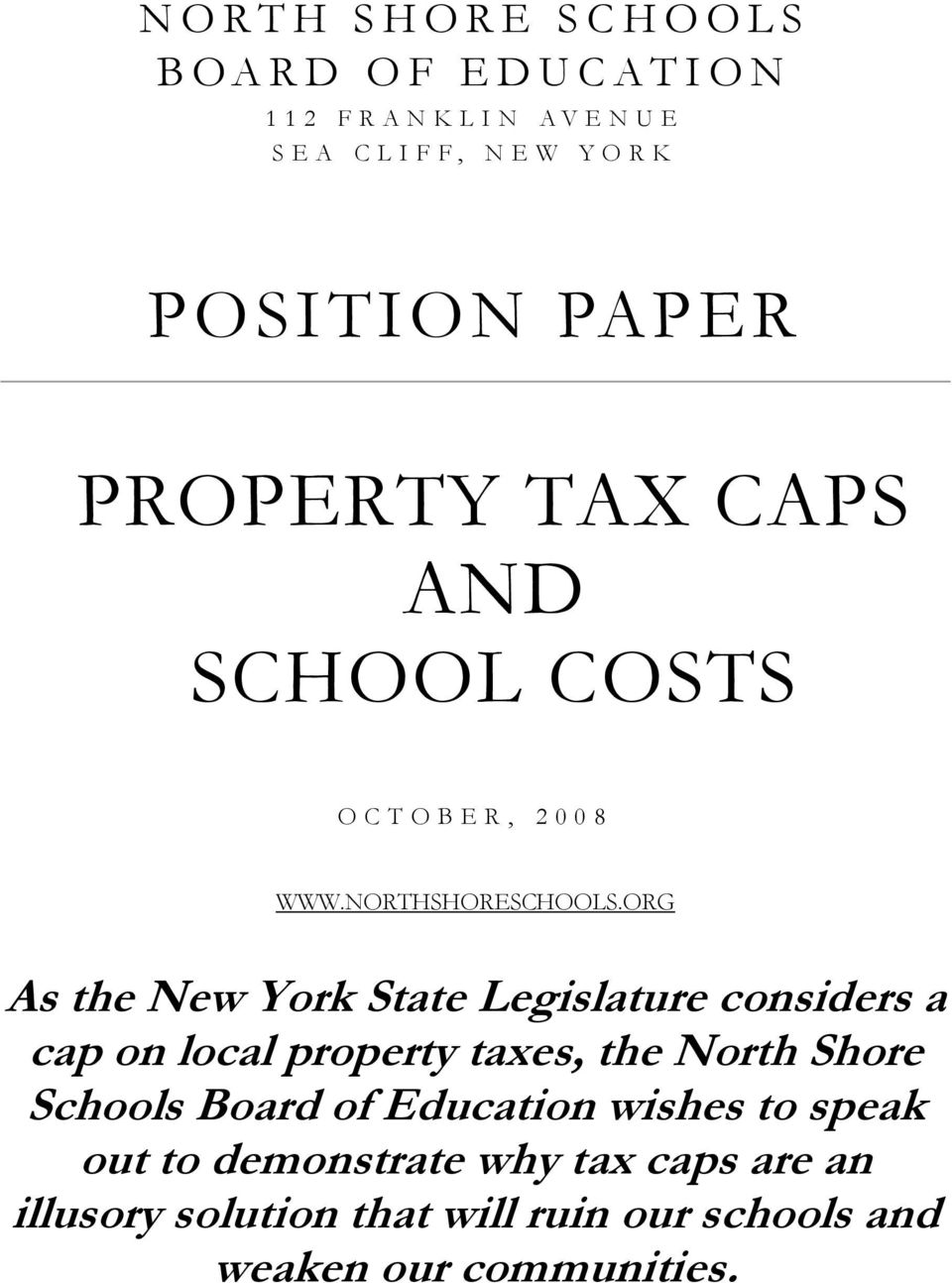 ORG As the New York State Legislature considers a cap on local property taxes, the North Shore Schools Board of
