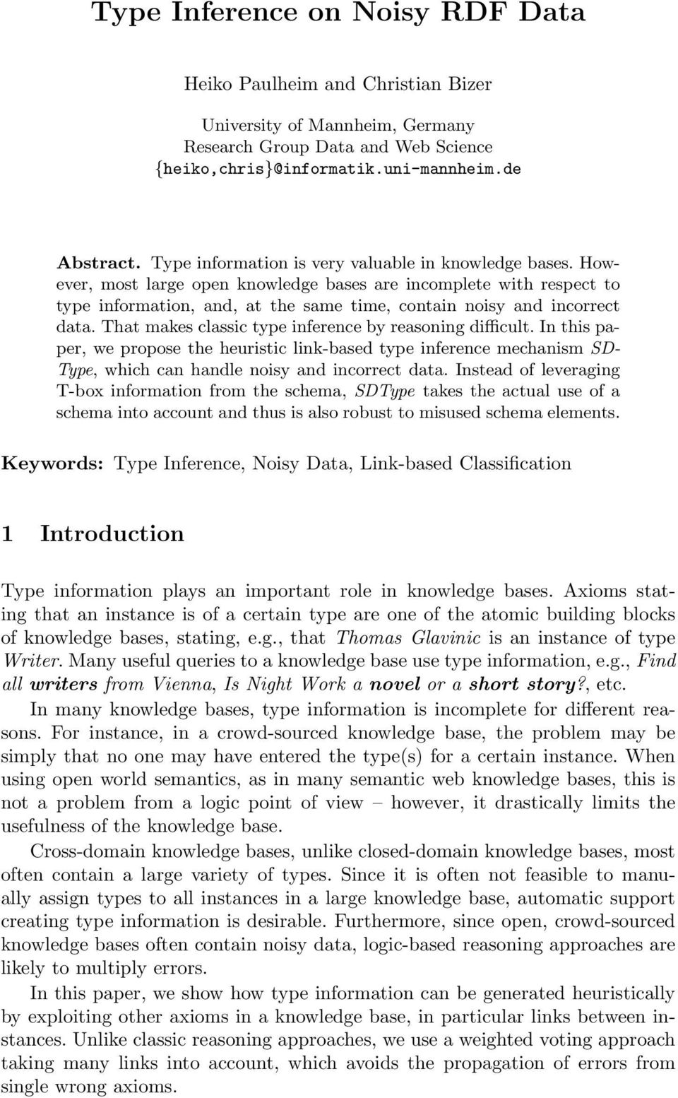 That makes classic type inference by reasoning difficult. In this paper, we propose the heuristic link-based type inference mechanism SD- Type, which can handle noisy and incorrect data.