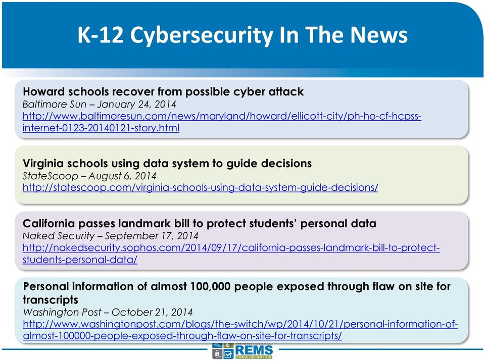com/virginia-schools-using-data-system-guide-decisions/ California passes landmark bill to protect students personal data Naked Security September 17, 2014 http://nakedsecurity.sophos.