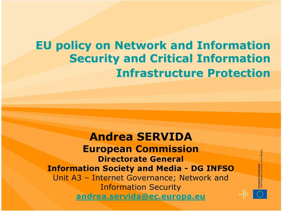 Directorate General Information Society and Media - DG INFSO Unit A3