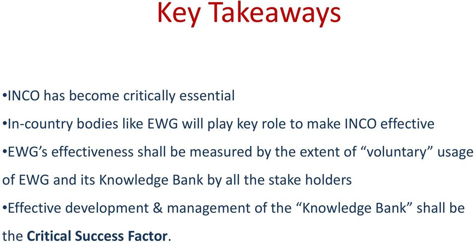 extent of voluntary usage of EWG and its Knowledge Bank by all the stake holders