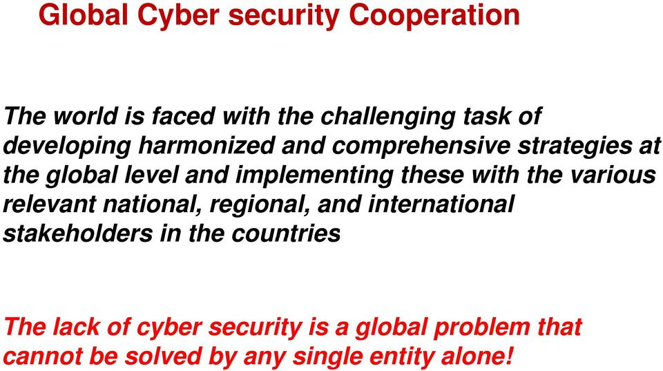 national, regional, and international stakeholders in the countries The lack of cyber security is a