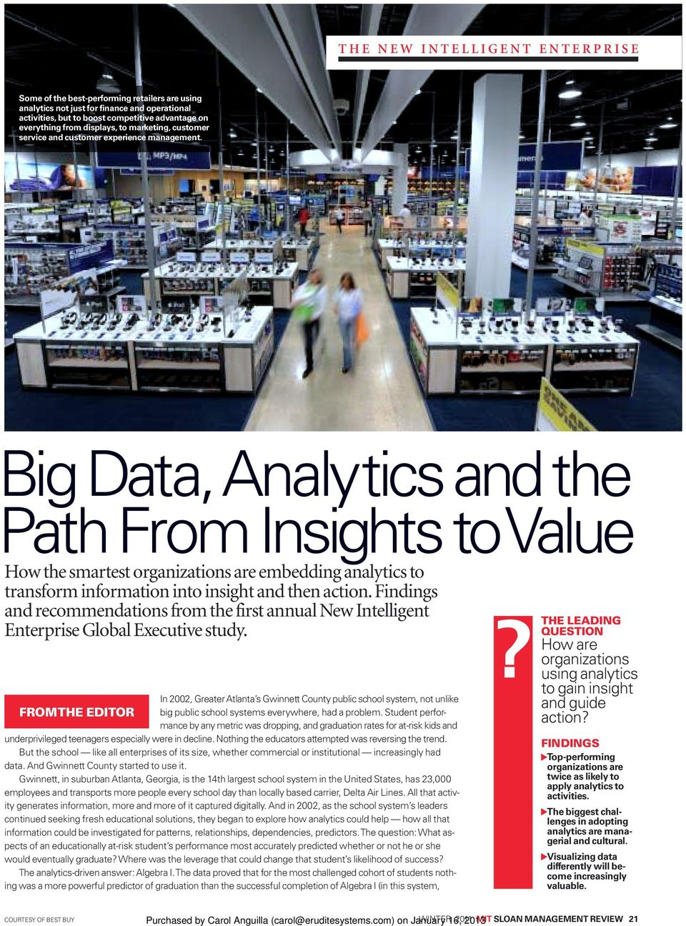 Big Data, Analytics and the Path From Insights to Value How the smartest organizations are embedding analytics to transform information into insight and then action.