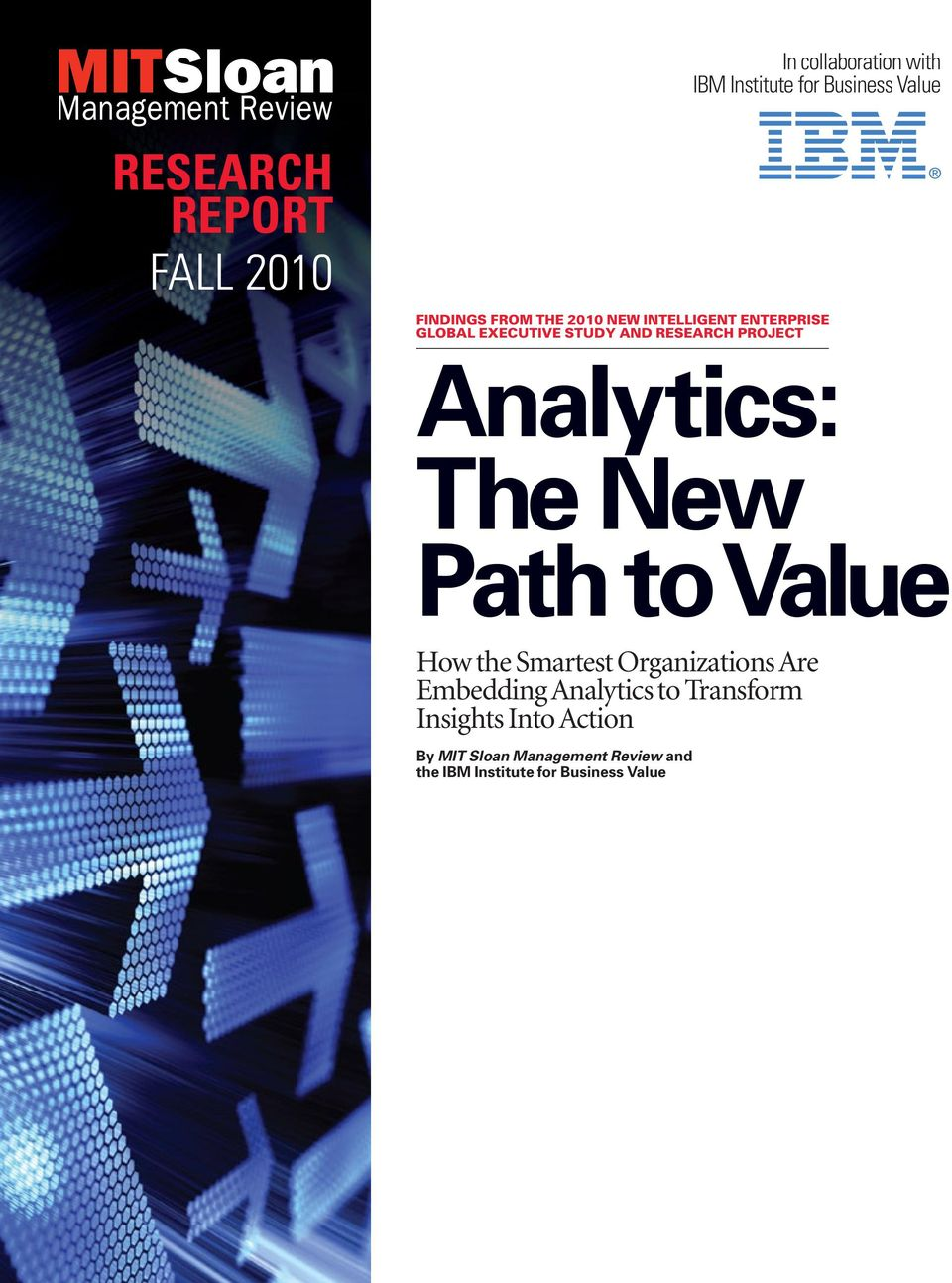 Analytics: The New Path to Value How the Smartest Organizations Are Embedding Analytics to