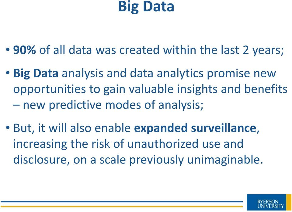 predictive modes of analysis; But, it will also enable expanded surveillance,