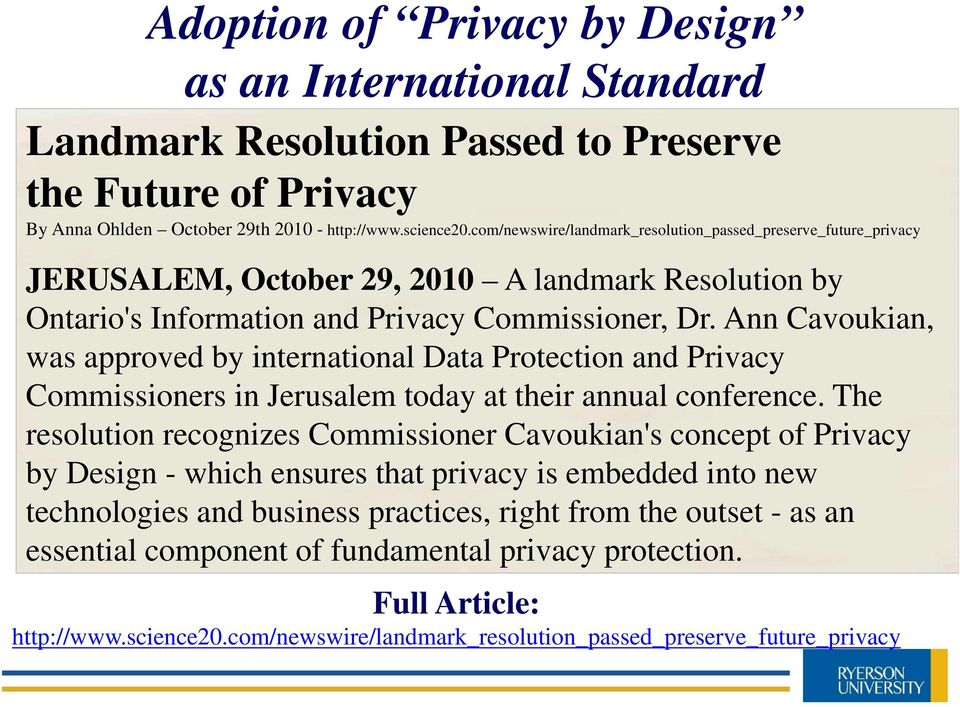 Ann Cavoukian, was approved by international Data Protection and Privacy Commissioners in Jerusalem today at their annual conference.
