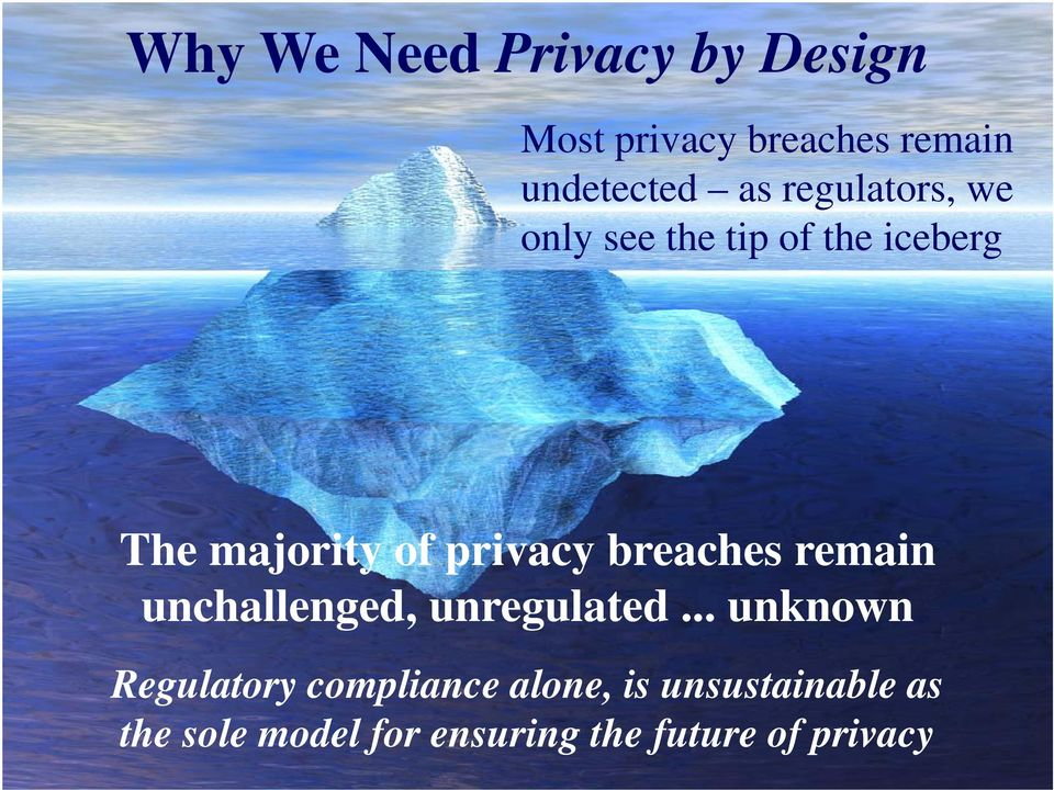 breaches remain unchallenged, unregulated.