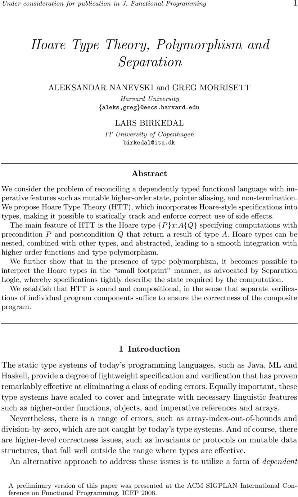 dk Abstract We consider the problem of reconciling a dependently typed functional language with imperative features such as mutable higher-order state, pointer aliasing, and non-termination.