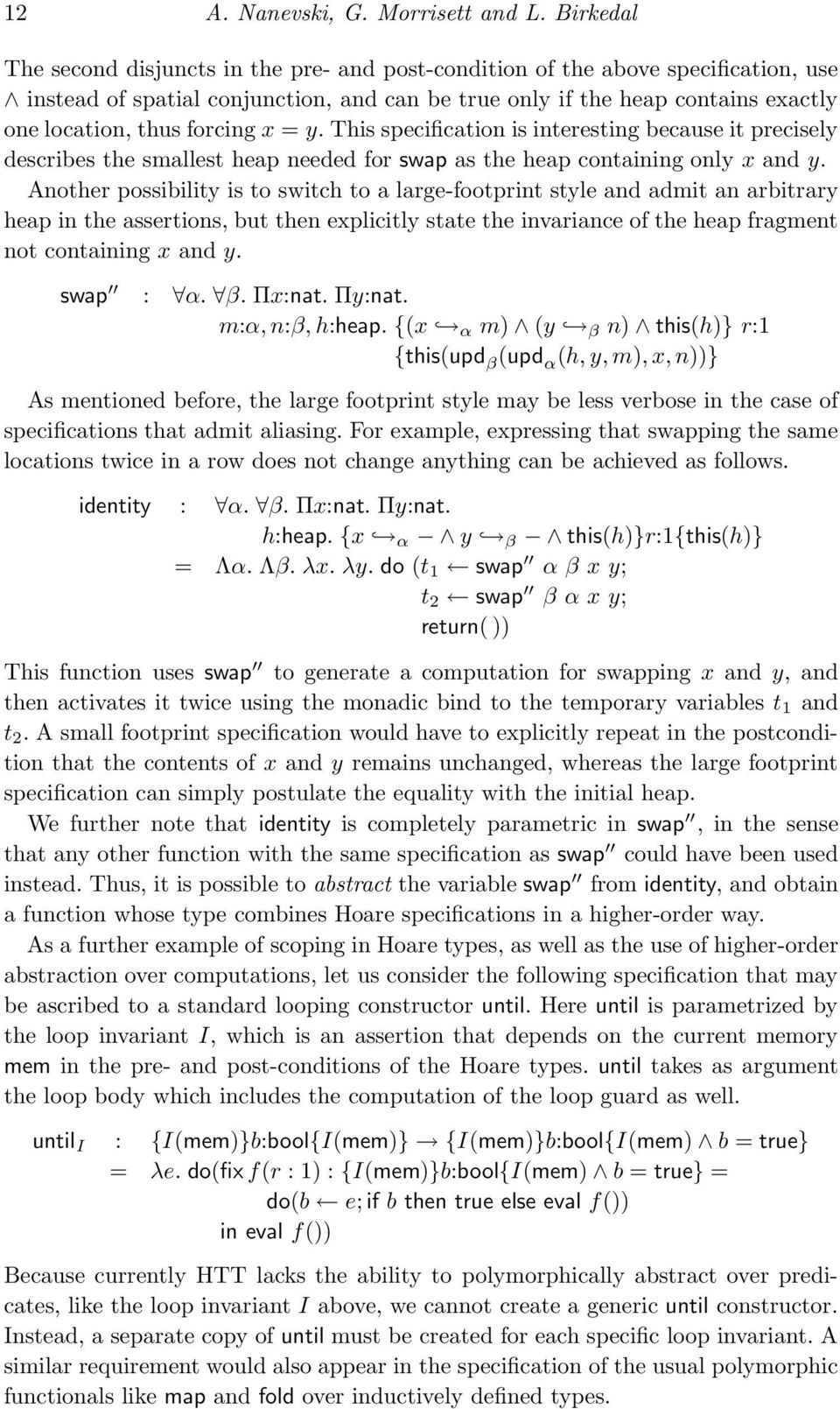 forcing x = y. This specification is interesting because it precisely describes the smallest heap needed for swap as the heap containing only x and y.