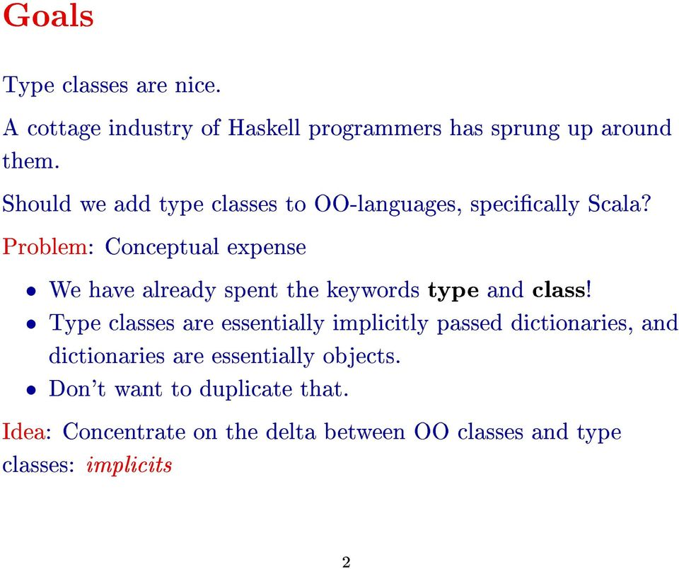 Problem: Conceptual expense We have already spent the keywords type and class!