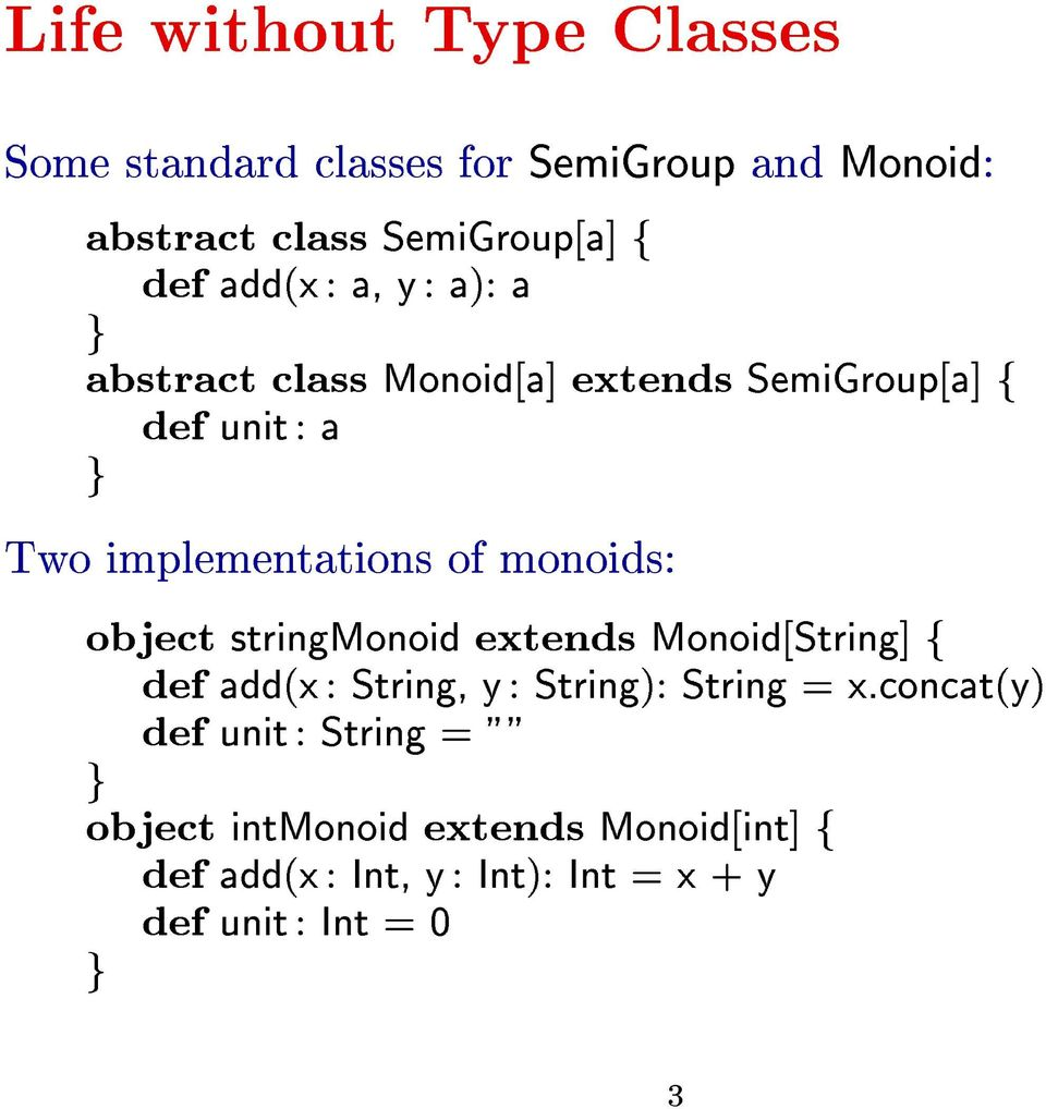 monoids: object strinmonoid extends Monoid[Strin] f def add(x: Strin, y: Strin): Strin = x.