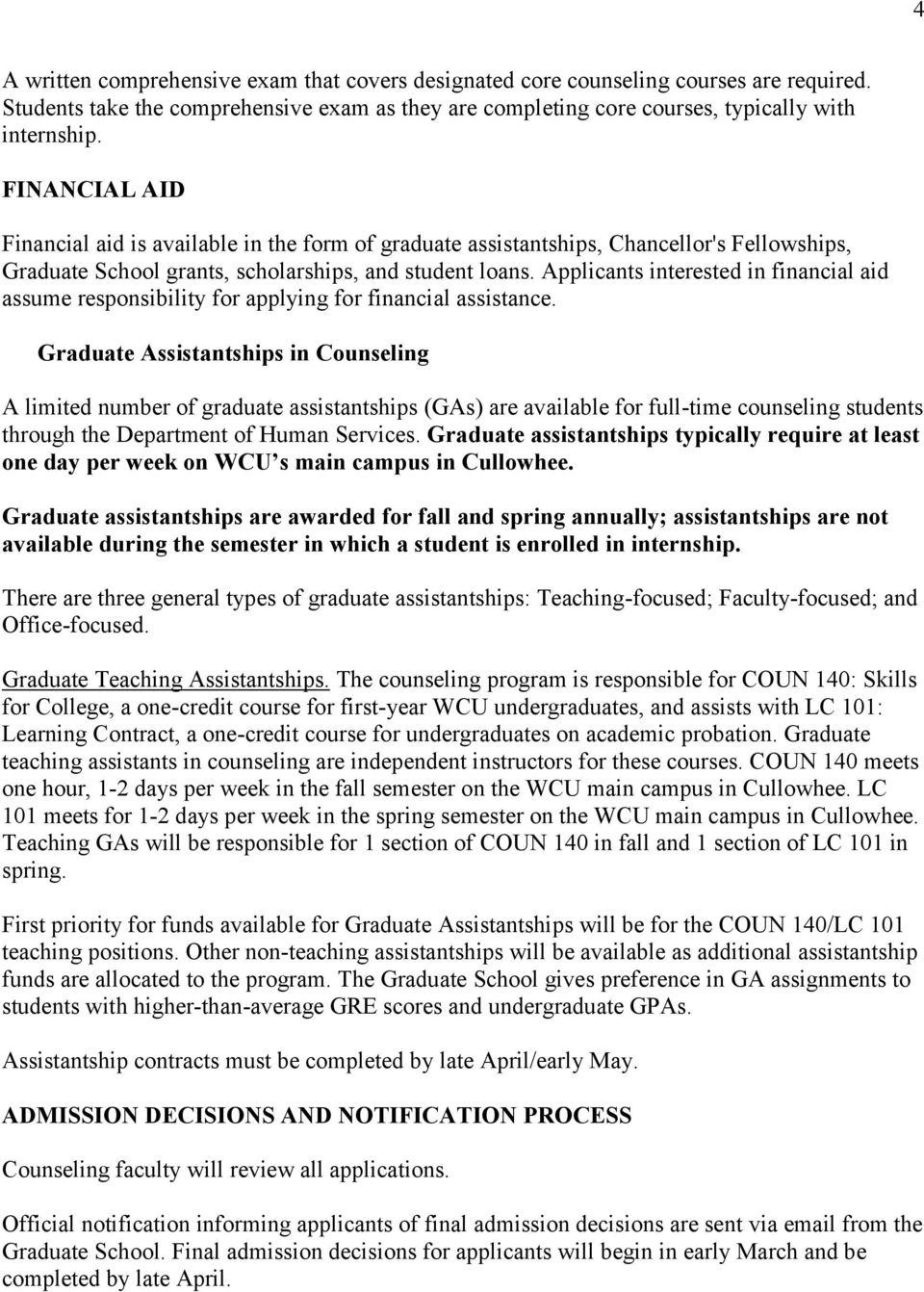 Applicants interested in financial aid assume responsibility for applying for financial assistance.
