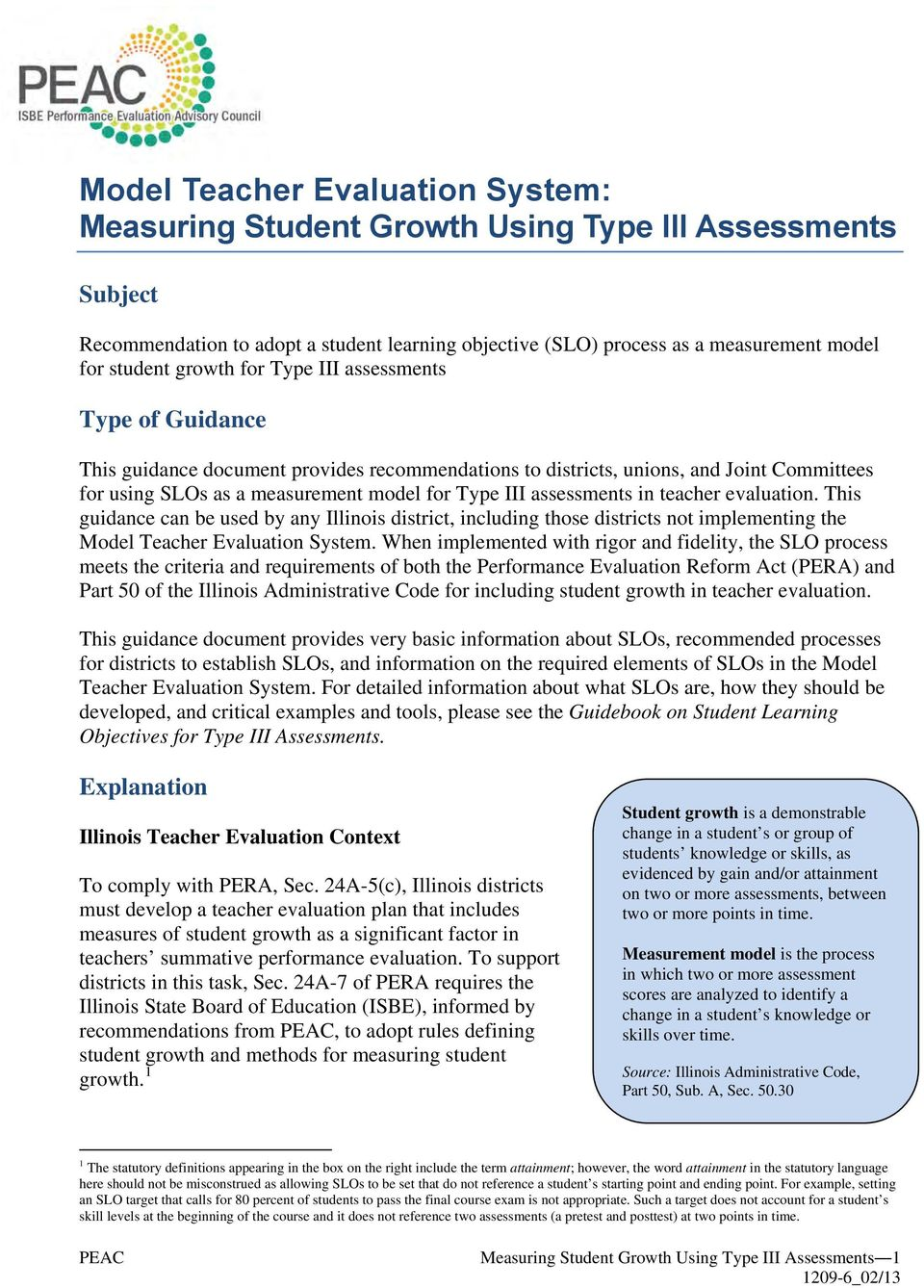 assessments in teacher evaluation. This guidance can be used by any Illinois district, including those districts not implementing the Model Teacher Evaluation System.
