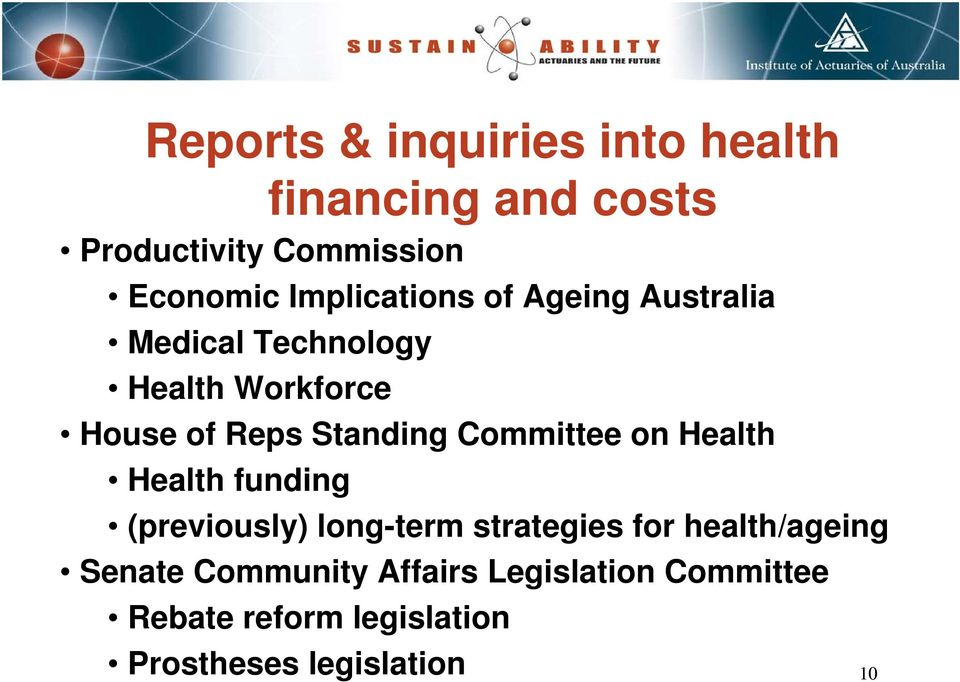 Standing Committee on Health Health funding (previously) long-term strategies for