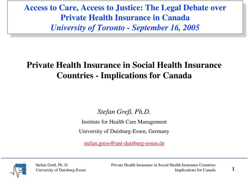 2005 Private Health Insurance in Social Health Insurance Countries - Implications for Canada Stefan Greß, Ph.D.
