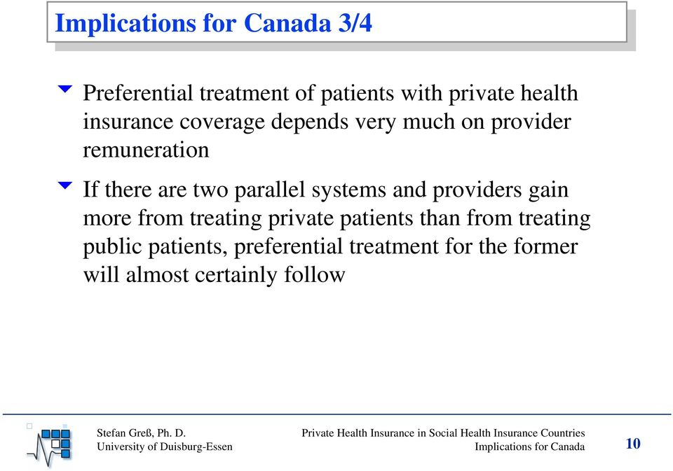 and providers gain more from treating private patients than from treating public patients,