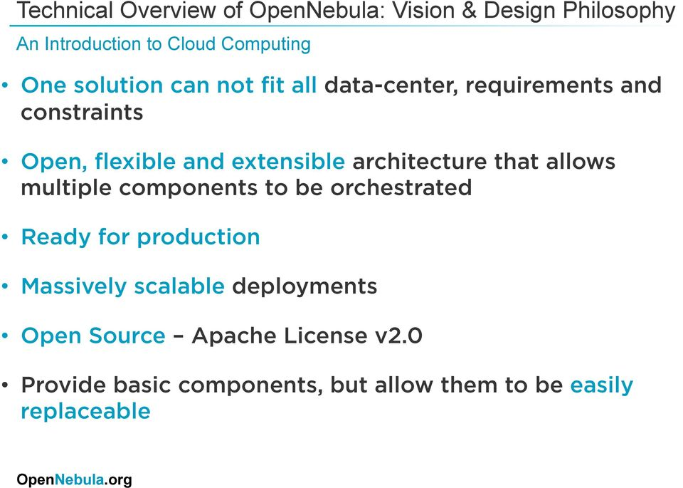 architecture that allows multiple components to be orchestrated Ready for production Massively