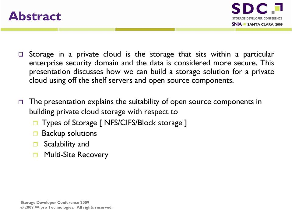 This presentation discusses how we can build a storage solution for a private cloud using off the shelf servers and open