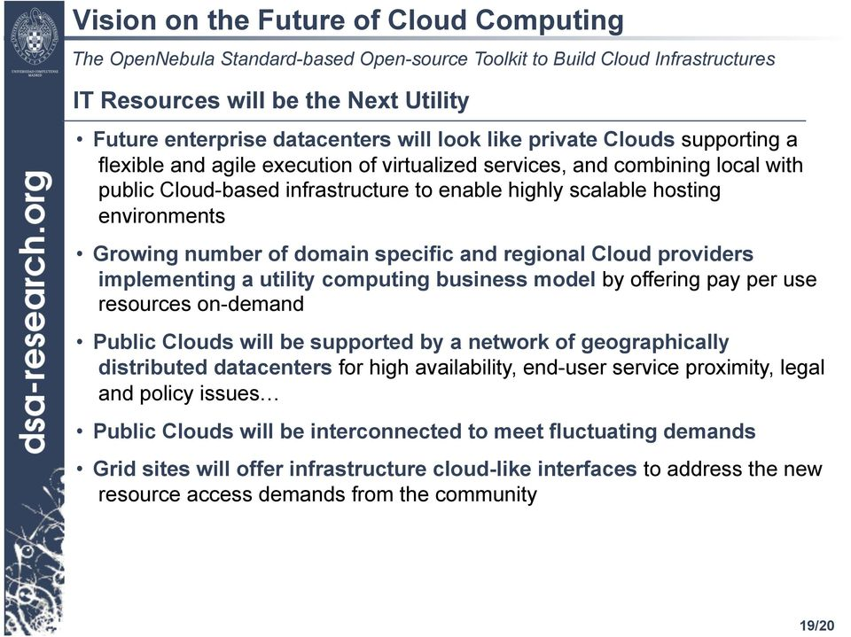 utility computing business model by offering pay per use resources on-demand Public Clouds will be supported by a network of geographically distributed datacenters for high availability, end-user