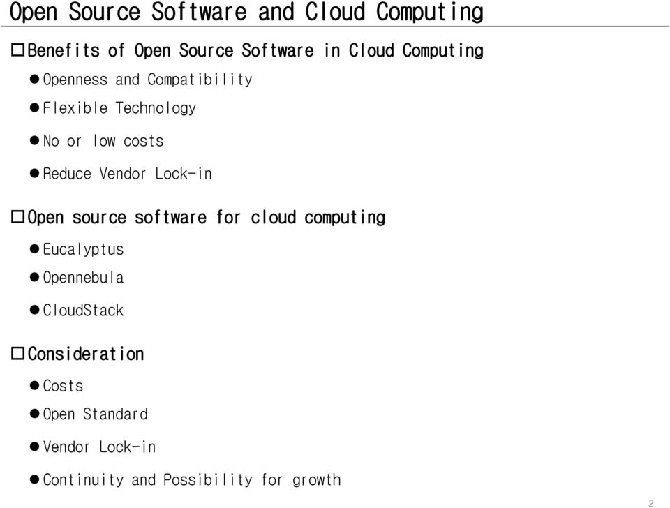 Vendor Lock-in Open source software for cloud computing Eucalyptus Opennebula