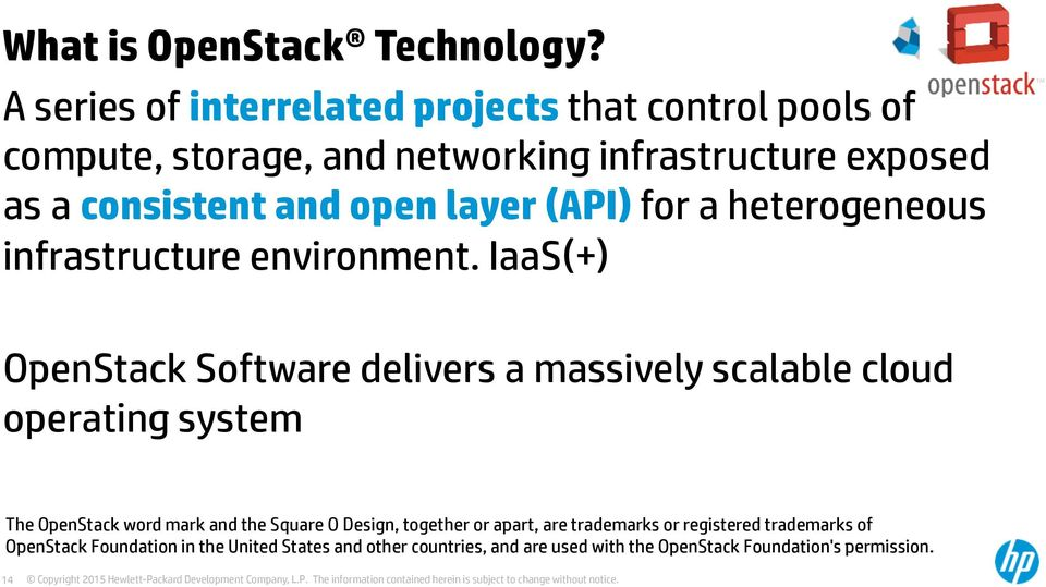 open layer (API) for a heterogeneous infrastructure environment.