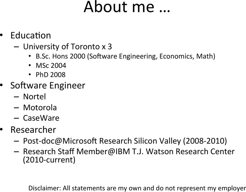 Motorola CaseWare Researcher Post- doc@microsoo Research Silicon Valley (2008-2010)