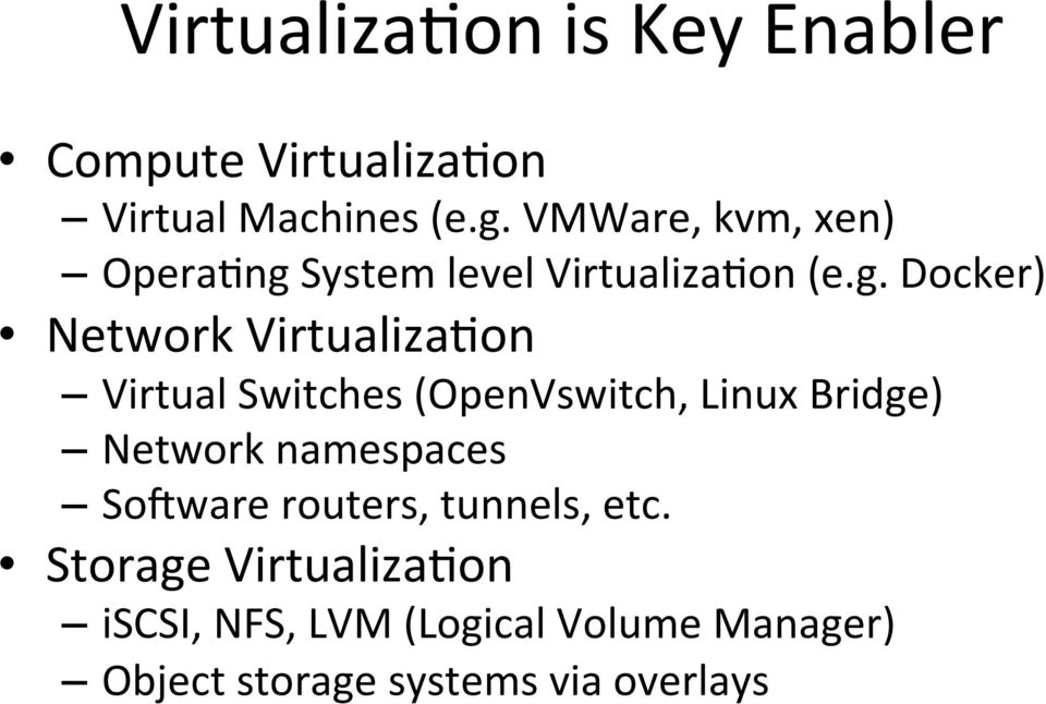 System level VirtualizaDon (e.g.