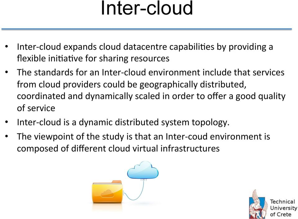 coordinated and dynamically scaled in order to offer a good quality of service Inter- cloud is a dynamic distributed system