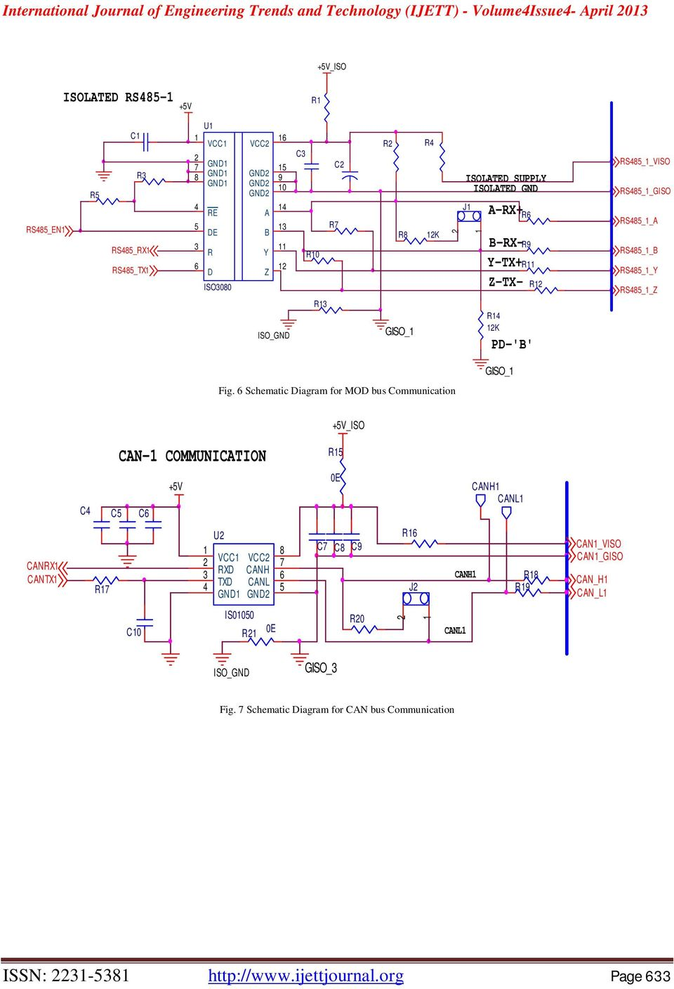 6 Schematic Diagram for MOD bus Communication GISO_ +5V_ISO CAN- COMMUNICATION R5 C4 C5 C6 +5V 0E CANH CANL CANRX CANTX R7 3 4 U VCC RXD TXD 8 VCC CANH 7 6 CANL 5