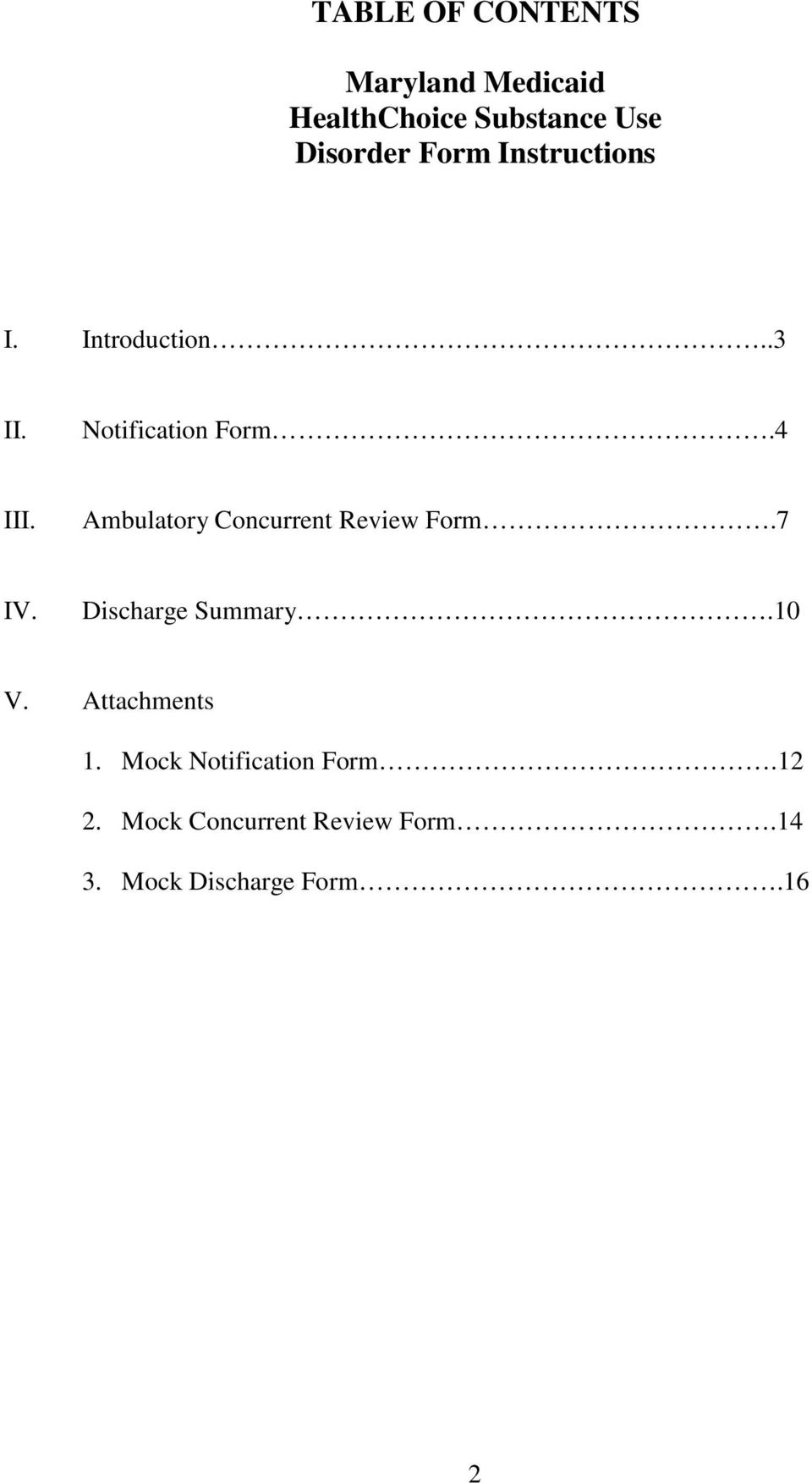 Ambulatory Concurrent Review Form.7 IV. Discharge Summary.10 V.