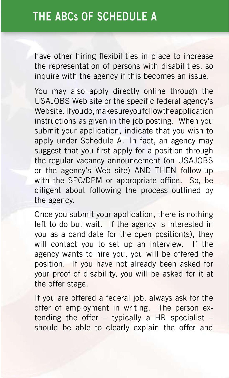 When you submit your application, indicate that you wish to apply under Schedule A.