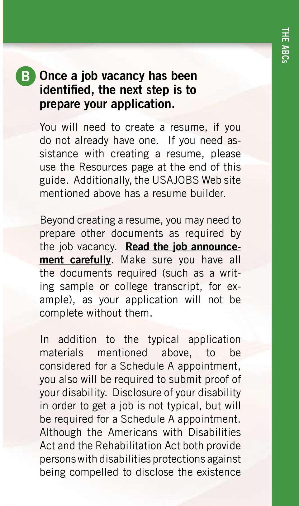 Beyond creating a resume, you may need to prepare other documents as required by the job vacancy. Read the job announcement carefully.