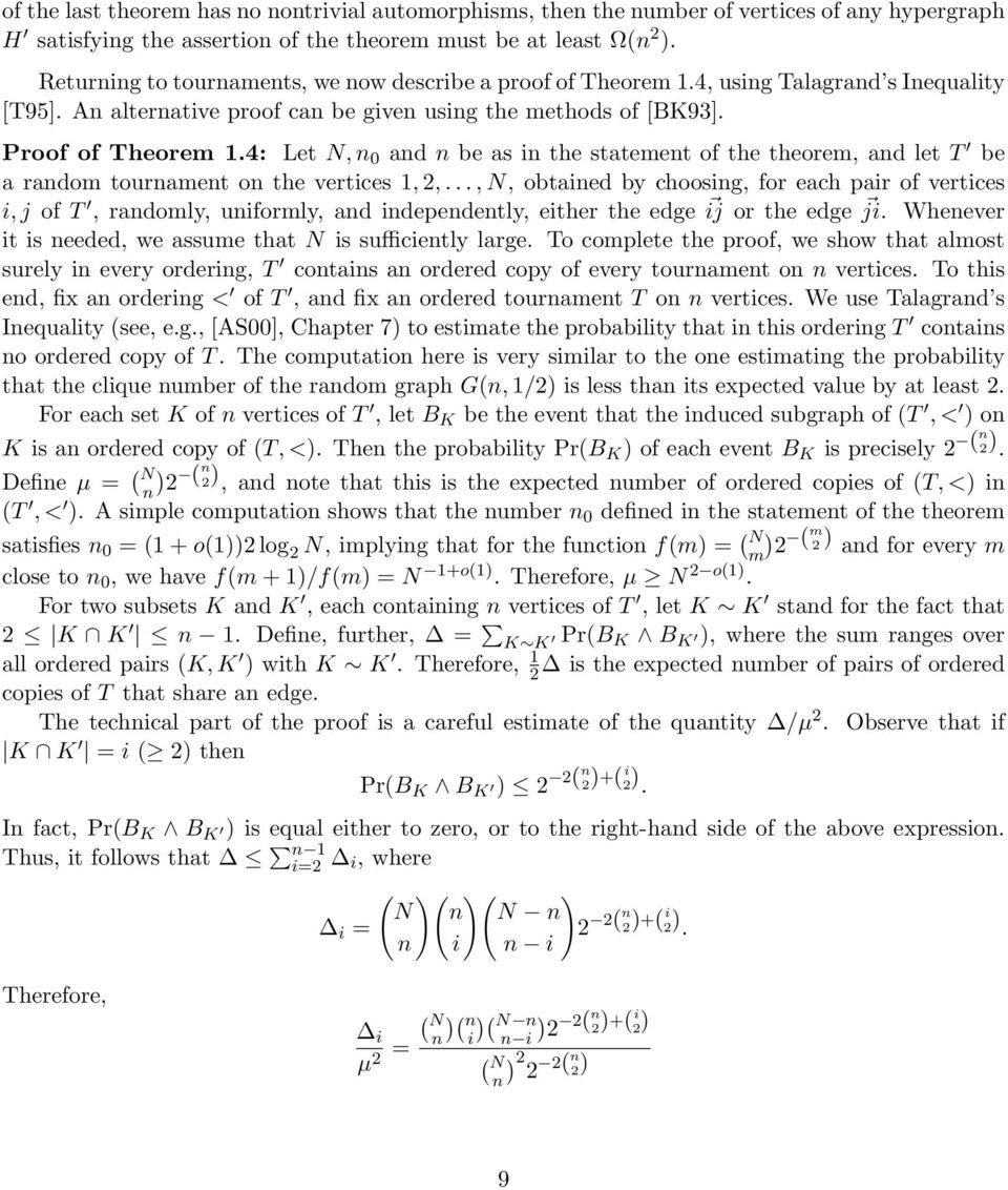 4: Let N, 0 ad be as i the statemet of the theorem, ad let T be a radom touramet o the vertices 1, 2,.