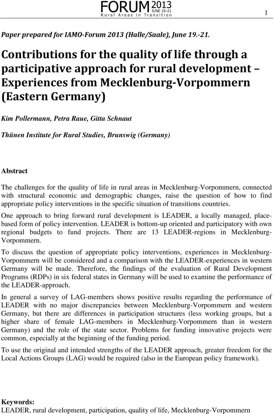 Institute for Rural Studies, Brunswig (Germany) Abstract The challenges for the quality of life in rural areas in Mecklenburg-Vorpommern, connected with structural economic and demographic changes,