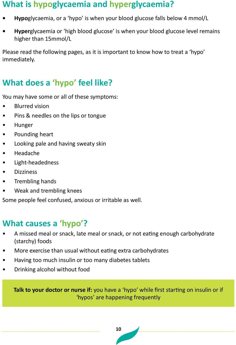pages, as it is important to know how to treat a hypo immediately. What does a hypo feel like?