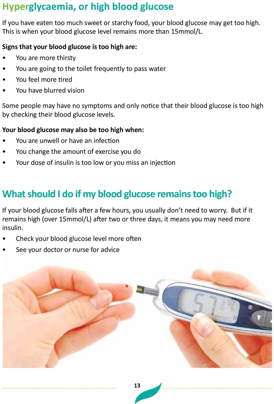 and only notice that their blood glucose is too high by checking their blood glucose levels.