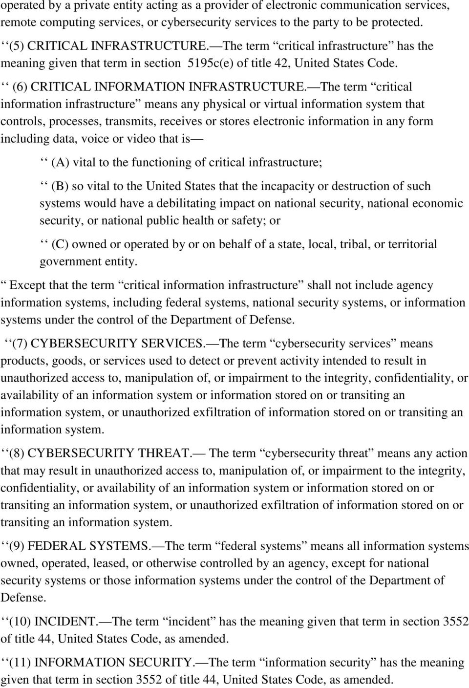 The term critical information infrastructure means any physical or virtual information system that controls, processes, transmits, receives or stores electronic information in any form including