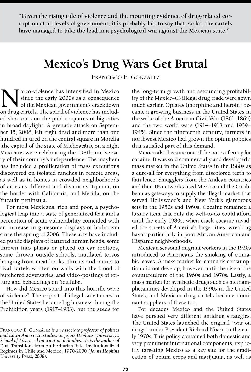 González Narco-violence has intensified in Mexico since the early 2000s as a consequence of the Mexican government s crackdown on drug cartels.