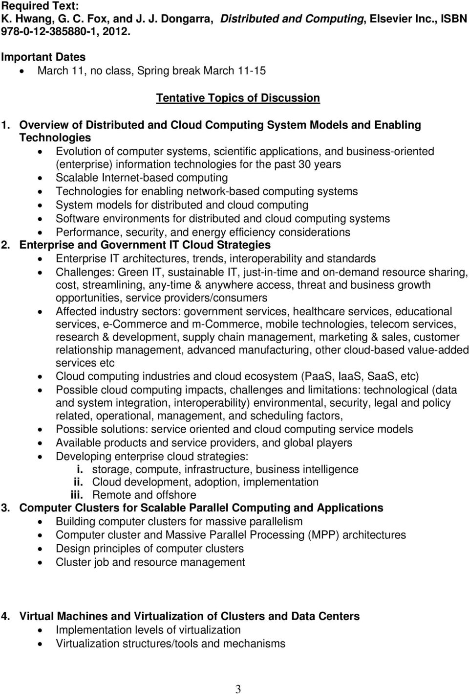 Overview of Distributed and Cloud Computing System Models and Enabling Technologies Evolution of computer systems, scientific applications, and business-oriented (enterprise) information technologies