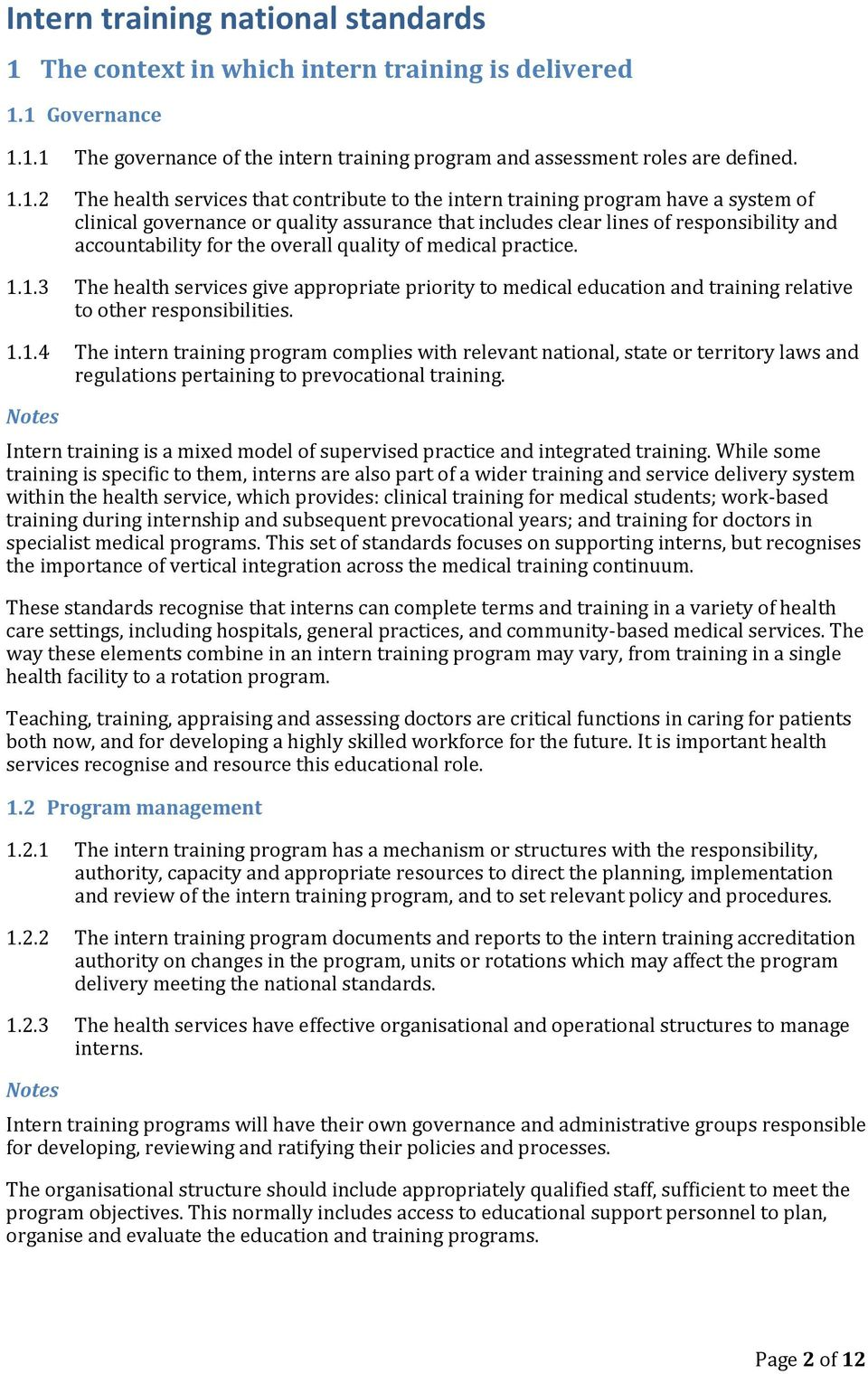 1 Governance 1.1.1 The governance of the intern training program and assessment roles are defined. 1.1.2 The health services that contribute to the intern training program have a system of clinical