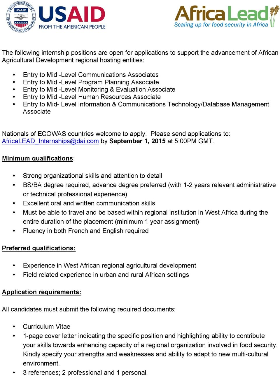 Technology/Database Management Associate Nationals of ECOWAS countries welcome to apply. Please send applications to: AfricaLEAD_Internships@dai.com by September 1, 2015 at 5:00PM GMT.