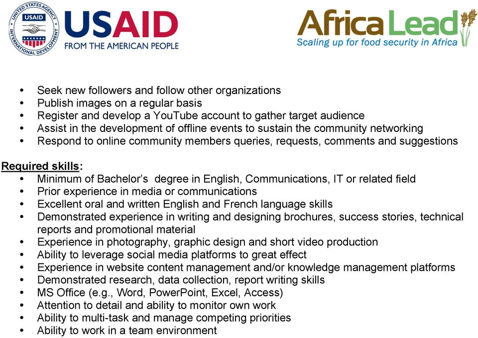 experience in media or communications Excellent oral and written English and French language skills Demonstrated experience in writing and designing brochures, success stories, technical reports and