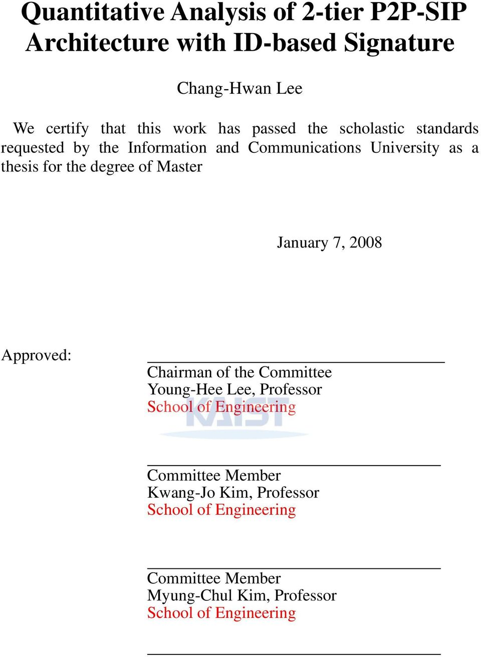 degree of Master January 7, 2008 Approved: Chairman of the Committee Young-Hee Lee, Professor School of Engineering