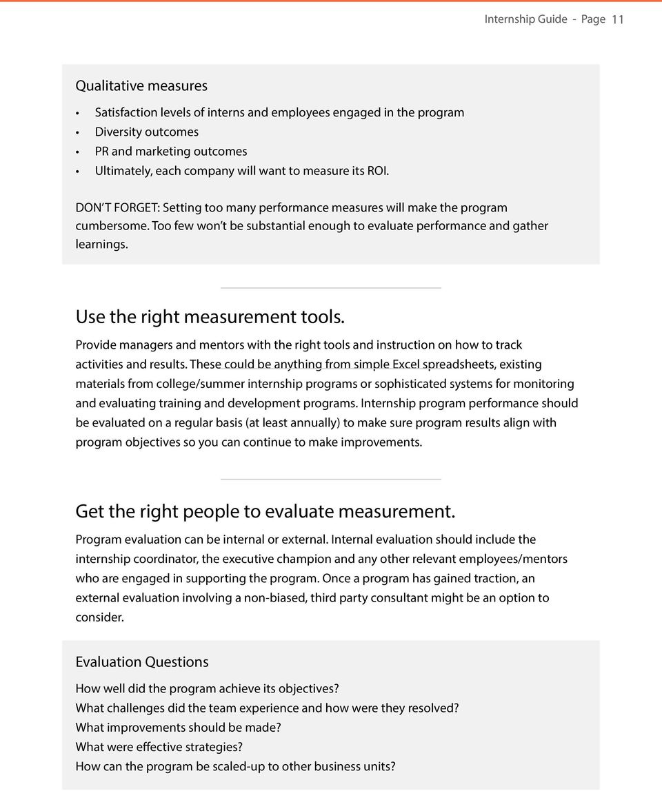 Use the right measurement tools. Provide managers and mentors with the right tools and instruction on how to track activities and results.