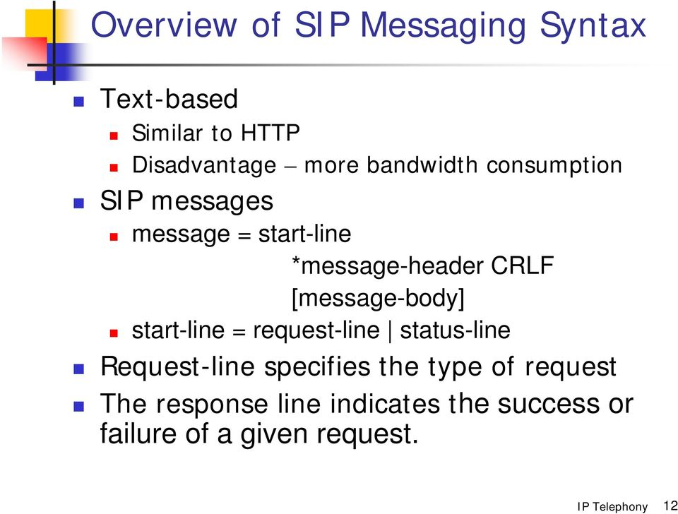 [message-body] start-line = request-line status-line Request-line specifies the