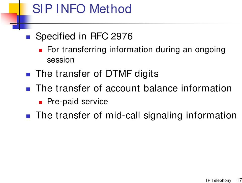 DTMF digits The transfer of account balance information
