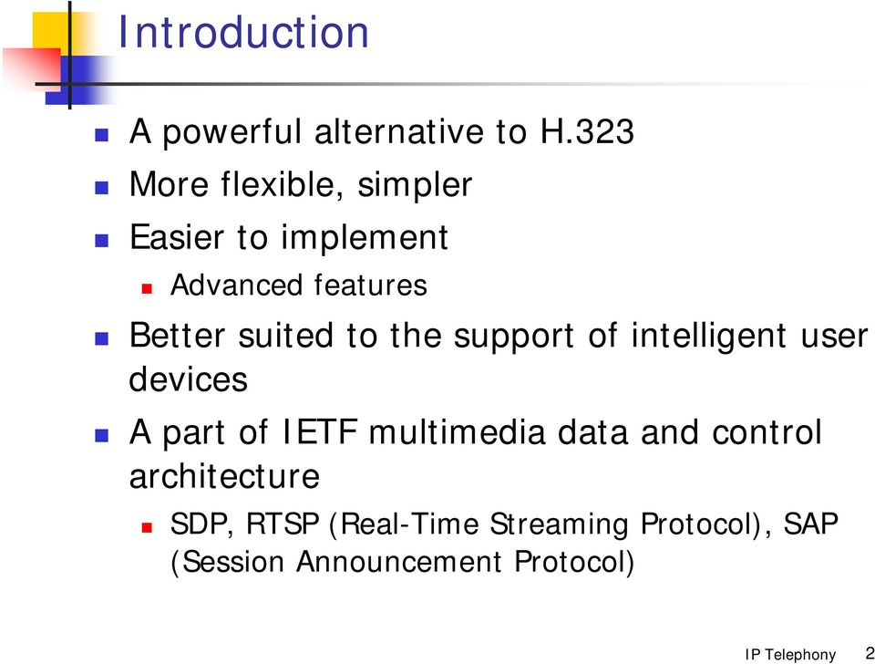 suited to the support of intelligent user devices A part of IETF