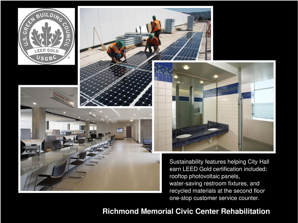 panels, water-saving restroom fixtures, and recycled